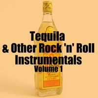 Tequila & Other Rock 'N' Roll Instrumentals, Vol. 1 — сборник