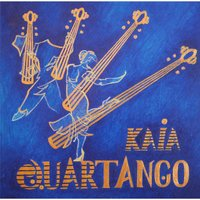 Quartango — Kaia String Quartet