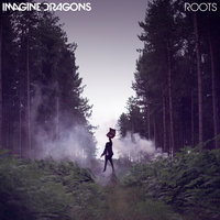 Roots — Imagine Dragons