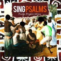Sing Psalms — Psalm Project Africa