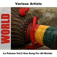 La Paloma Vol.2 One Song For All Worlds — сборник