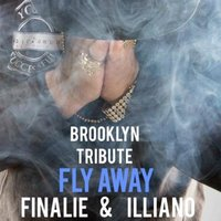 Fly Away (Brooklyn) [feat. Illiano] — Illiano, Finalie