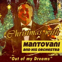 Christmas with Mantovani and His Orchestra: Out of My Dreams — Mantovani & His Orchestra