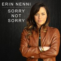 Sorry Not Sorry — Erin Nenni