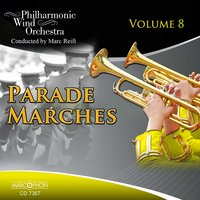 Parade Marches Volume 8 — Marc Reift, Philharmonic Wind Orchestra Marc Reift, Bertrand Moren, Norman Tailor, Julius Fucik, Ted Barclay