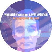 In The Rhythm Of The Night — Weekend, Salva Albiach