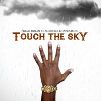 Touch the Sky — Scarface, Hardstone, Preme Dibiasi