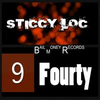9 Fourty — Sticcy Loc