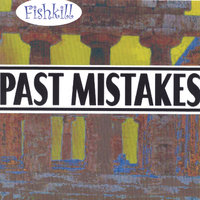 Past Mistakes — Fishkill