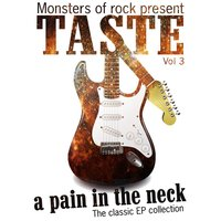 Monsters of Rock Presents - Taste - a Pain in the Neck, Volume 3 — Taste