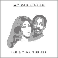 AM Radio Gold: Ike & Tina Turner — IKE & Tina Turner