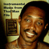 Instrumental Music from That Man Filo — Errol Michael Phillips