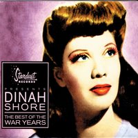 The Best Of The War Years — Dinah Shore