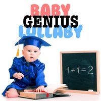 Baby Genius Lullaby — Baby Genius, Smart Baby Music, Smart Baby Lullaby, Baby Genius|Smart Baby Lullaby|Smart Baby Music