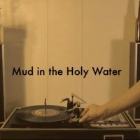 Mud in the Holy Water — Chuxx Morris