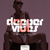 Deeper Vibes, Vol. 1 (40 Fantastic Deep House Tunes) — сборник