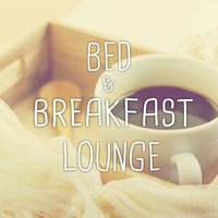 Bed & Breakfast Lounge — сборник