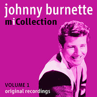 Mi Collection - Volume 1 — Johnny Burnette, The Rock 'N' Roll Trio