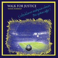 Walk for Justice — Taner Demiralp