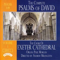 The Complete Psalms of David (Series 2) Volume 1 — The Choir of Exeter Cathedral|Andrew Millington|Paul Morgan