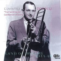Land of Dreams 1944-46 — Tommy Dorsey
