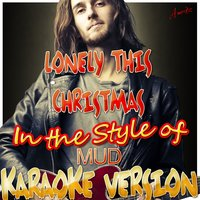 Lonely This Christmas (In the Style of Mud) — Ameritz - Karaoke