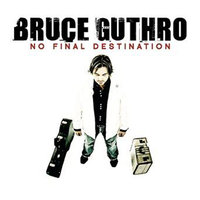 No Final Destination — Bruce Guthro