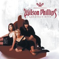 Greatest Hits — Wilson Phillips