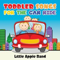 Toddler Songs - For the Car Ride — Little Apple Band