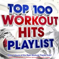 Top 100 Workout Hits Playlist - Over 5 Hours of the Best Workout Tracks Ever! - Perfect for Running, Keep Fit, Exercise, Spinning, Gym, Cardio & Fitness — The Adrenalin Crew