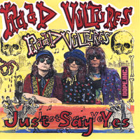 Just Say Yes — Road Vultures