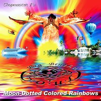 Moon-Dotted Colored Rainbows (feat. Big Brutha Soul) — Chopmaster J, Big Brutha Soul