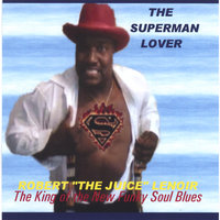 "The Superman Lover — Robert ""the Juice"" Lenoir"