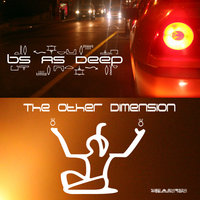 The Other Dimension Ep — Bs As Deep