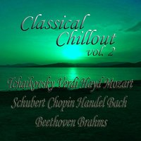 Classical Chillout Vol. 2 Tchaikovsky, Verdi, Haydn, Mozart, Schubert, Chopin, Handel, Bach, Beethoven, Brahms — сборник