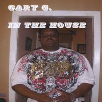 In the house — Gary G.