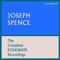 The Complete Folkways Recordings — Joseph Spence