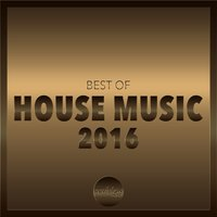Best Of House Music 2016 — сборник