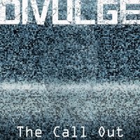 The Call Out — Divulge