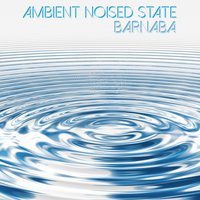 Ambient Noised State — Barnaba
