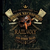 London Necropolis Railway and Other Tales — The Victim's Ball