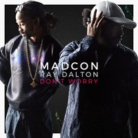 Don't Worry — Madcon
