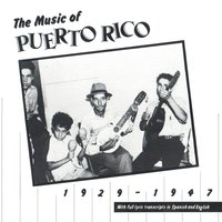 The Music of Puerto Rico, 1929 - 1947 — сборник