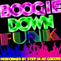 Boogie Down Funk — Step In My Groove