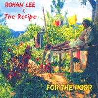 For the poor — Rohan Lee, The Recipe