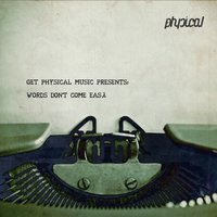 Get Physical Music Presents: Words Don't Come Easy — сборник