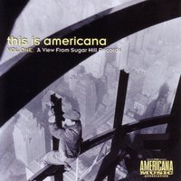 This Is Americana Vol. 1: A View From Sugar Hill Records — сборник
