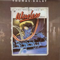 The Golden Age Of Wireless — Thomas Dolby