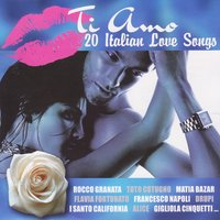 Ti amo - 20 Italian Love Songs — сборник