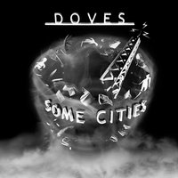 Some Cities — Doves
